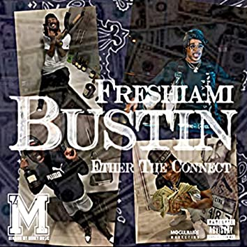 Bustin' (feat. Ether Da Connect)