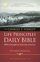 The Charles F. Stanley Life Principles Daily Bible: New American Standard Bible