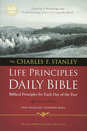 NASB, The Charles F. Stanley Life Principles Daily Bible, Paperback: Holy Bible, New American Standard Bible