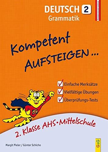 Kompetent Aufsteigen Deutsch - Grammatik 2: 2. Klasse AHS/NMS: 2. Klasse AHS/Mittelschule
