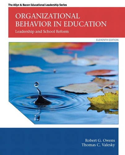 Compare Textbook Prices for Organizational Behavior in Education: Leadership and School Reform Allyn & Bacon Educational Leadership 11 Edition ISBN 9780133489033 by Owens, Robert,Valesky, Thomas