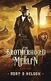 The Brotherhood of Merlin: Book One