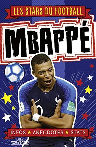 Les Stars du football - Kylian Mbappé - Lecture roman jeunesse illustré - Dès 7 ans