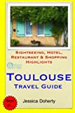 Toulouse Travel Guide: Sightseeing, Hotel, Restaurant & Shopping Highlights