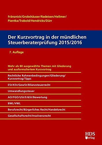 Der Kurzvortrag in der mündlichen Steuerberaterprüfung 2015/2016