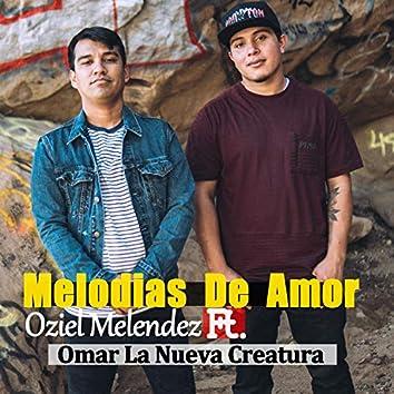 Melodías De Amor (feat. Omar La Nueva Creatura)