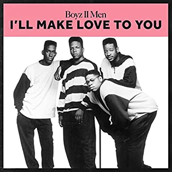 I'll Make Love To You