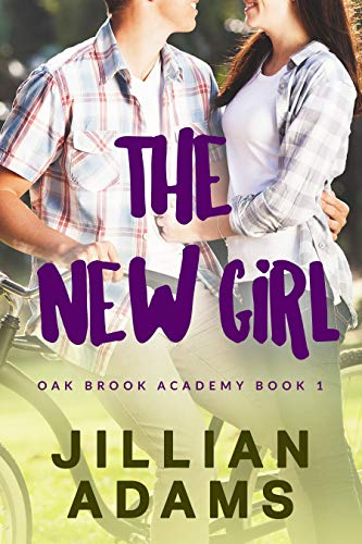 The New Girl: A Young Adult Sweet Romance (Oak Brook Academy Book ...