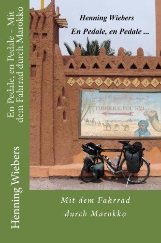 En Pedale, en Pedale - Mit dem Fahrrad durch Marokko: Volume 2