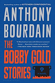 The Bobby Gold Stories by [Anthony Bourdain]