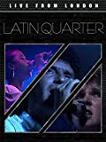 Latin Quarter - Live from London