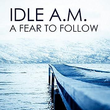 A Fear To Follow