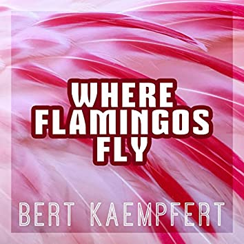 Where Flamingos Fly: Bert Kaempfert