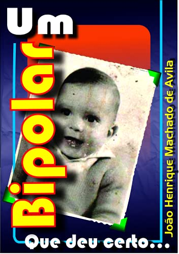 Um Bipolar que deu Certo: Bipolaridade (Portuguese Edition)