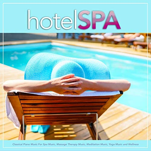 Spa Music Relaxation, Hotel Spa & Massage Therapy Music