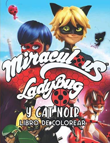MIRACULOUS LADYBUG Y CAT NOIR LIBRO DE COLOREAR: Dibujos para colorear de alta calidad para niños de 3 a 5 años