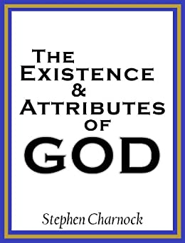 The Existence and Attributes of God by [Stephen Charnock, William Symington]