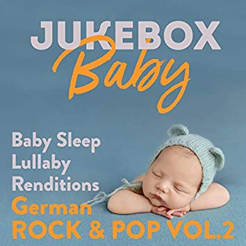 Baby Sleep Lullaby Renditions German Rock & Pop, Vol. 2