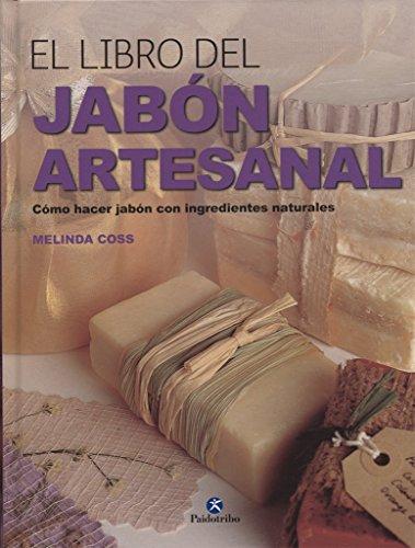 El libro del jabón artesanal (Libro Práctico)