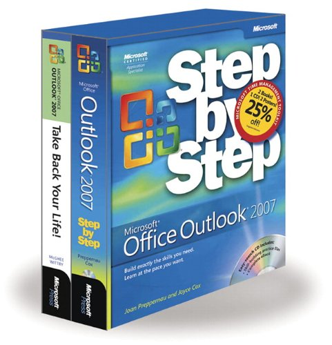 The Time Management Toolkit: Microsoft® Office Outlook® 2007 Step by Step and Take Back Your Life