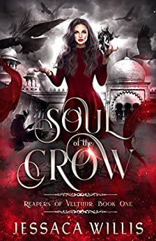 Soul of the Crow: An Epic Dark Fantasy (Reapers of Veltuur Book 1) by [Jessaca Willis]