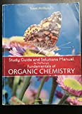 Study Guide with Solutions Manual for McMurry's Fundamentals of Organic Chemistry, 7th