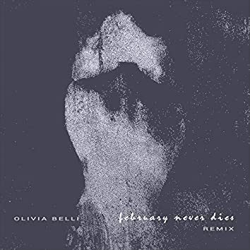 February Never Dies (Remix)