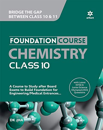 Foundation Course Chemistry Class 10 by Arihant (Build Foundation for Engineering and Medical Entrances) with Latest NTSE & Junior Science Olympiad Questions