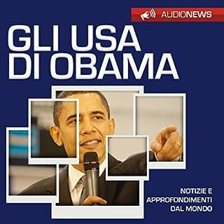 Gli USA di Obama                   Di:                                                                                                                                 Andrea Lattanzi Barcelò                               Letto da:                                                                                                                                 Maurizio Cardillo                      Durata:  1 ora e 7 min     4 recensioni     Totali 4,8