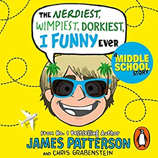 The Nerdiest, Wimpiest, Dorkiest I Funny Ever                   By:                                                                                                                                 James Patterson                               Narrated by:                                                                                                                                 Adam McArthur                      Length: 4 hrs and 8 mins     Not rated yet     Overall 0.0
