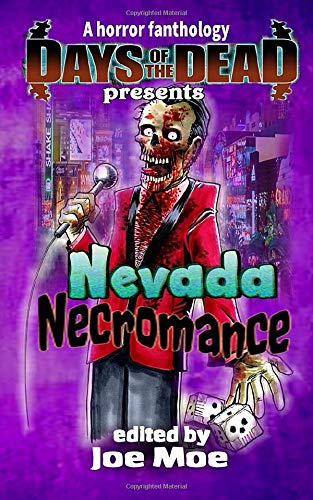 Days of the Dead Presents Nevada Necromance: A Horror Fanthology, Las Vegas, Nevada 2020 (Days of the Dead Fanthology Series)