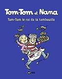 Tom-Tom et Nana, Tome 03: Tom-Tom et le roi de la tambouille: Tom-Tom et Nana 3/Tom-Tom, le roi de la tambouille (BD KIDS Tom-Tom et Nana)