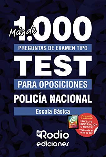 Policía Nacional. Escala Básica: Más de 1.000 preguntas de examen tipo Test para oposiciones