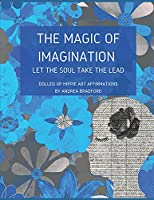 The Magic of Imagination: Let the Soul Take the Lead