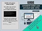 Guide pour installer son site Web sur un Serveur dédié virtuel (Virtual private server): Installer son serveur web comme un Pro ! (French Edition)