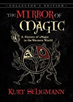 The Mirror of Magic: A History of Magic in the Western World
