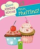 Mmm, Muffins: Kleine Kinderküche