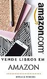 VENDE LIBROS EN AMAZON: DISPARA TUS VENTAS DE LIBROS...