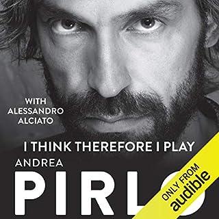 I Think, Therefore I Play                   Autor:                                                                                                                                 Andrea Pirlo,                                                                                        Alciato Alessandro                               Sprecher:                                                                                                                                 Ric Jerrom                      Spieldauer: 4 Std. und 27 Min.     2 Bewertungen     Gesamt 5,0