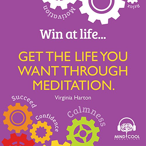 Win at Life: Get the Life You Want Through Meditation audiobook cover art