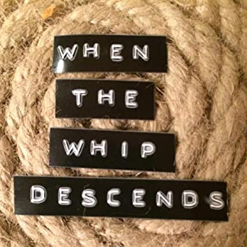 EXCOP9 - When The Whip Descends