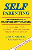 Self-Parenting: The Complete Guide to Your Inner Conversations
