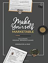 Make Yourself Marketable: The Ultimate Personal Branding Planner