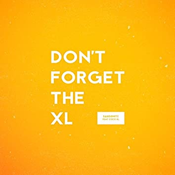 Don't Forget the XL (feat. Coco XL)