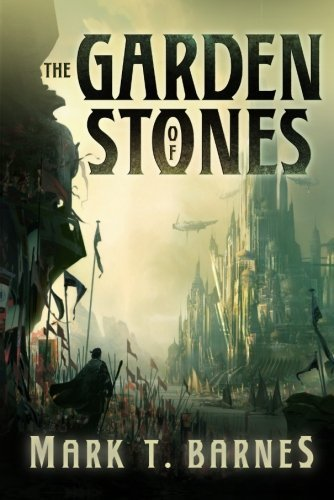 The Garden of Stones (Echoes of Empire Book 1) by [Mark T. Barnes]