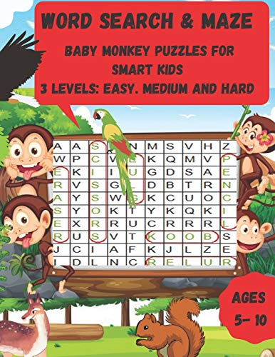 WORD SEARCH & MAZE BABY MONKEY PUZZLES FOR SMART KIDS 3 LEVELS : EASY,MEDIUM AND HARD: Awesome Activity Book For Children Aged 5-10 With 120 Pages
