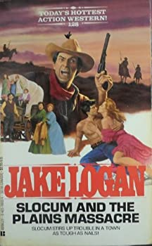 Slocum and the Plains Massacre - Book #128 of the Slocum