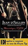 Montségur, 1201 - Les aventures de Guilhem d'Ussel, chevalier troubadour