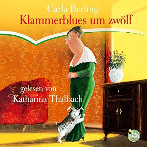 Buchseite und Rezensionen zu 'Klammerblues um zwölf' von  Carla Berling