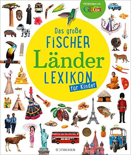 Das große Fischer Länderlexikon für Kinder (Kinderlexika und Atlanten)